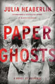 Paper Ghosts A Novel of Suspense, Julia Heaberlin