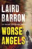 Worse Angels, Laird Barron