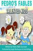 Pedros Fables: Talented Kids, Pedro Pablo Sacristn