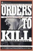 Orders to Kill The Truth behind the Murder of Martin Luther King, William F. Pepper