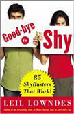 Goodbye to Shy 85 Shybusters That Work!, Leil Lowndes