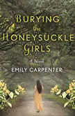 Burying the Honeysuckle Girls, Emily Carpenter
