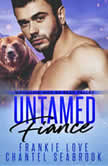 Untamed Fiance Mountain Men of Bear Valley, Book 4, Frankie Love