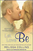Let Love Be, Melissa Collins