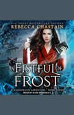 A Fistful of Frost, Rebecca Chastain