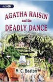 Agatha Raisin and the Deadly Dance, M. C. Beaton