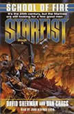 Starfist: School of Fire, David Sherman