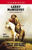 Folly and Glory, Larry McMurtry