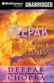 Ask Deepak About Health & Wellness, Deepak Chopra