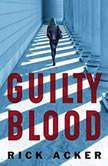 Guilty Blood, Rick Acker