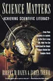 Science Matters Achieving Scientific Literacy, Robert M. Hazen