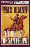 The Bells of San Filipo, Max Brand