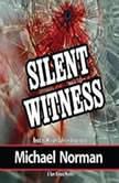 Silent Witness A Sam Kincaid Mystery, Michael Norman