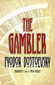 The Gambler, Fyodor Dostoevsky; Translated by C. J. Hogarth