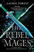 The Rebel Mages, Laurie Forest