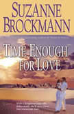 Time Enough for Love, Suzanne Brockmann
