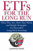 ETFs for the Long Run What They Are, How They Work, and Simple Strategies for Successful Long-Term Investing , Lawrence Carrel