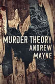 Murder Theory, Andrew Mayne