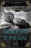 Another Side of Paradise, Sally Koslow