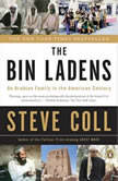The Bin Ladens An Arabian Family in the American Century, Steve Coll