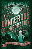 A Dangerous Collaboration, Deanna Raybourn
