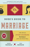 The Dudes Guide to Marriage Ten Skills Every Husband Must Develop to Love His Wife Well, Darrin Patrick; Amie Patrick