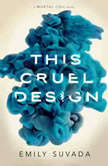 This Cruel Design, Emily Suvada
