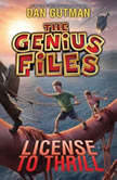 The Genius Files #5: License to Thrill, Dan Gutman