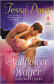The Wallflower Wager Girl Meets Duke, Tessa Dare