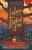 Lalani of the Distant Sea, Erin Entrada Kelly