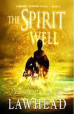 The Spirit Well, Stephen Lawhead