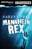 Mannheim Rex, Robert Pobi