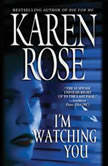 I'm Watching You, Karen Rose