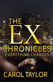 The Ex Chronicles Everything Changes