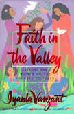 Faith In The Valley Lessons For Women On The Journey To Peace, Iyanla Vanzant
