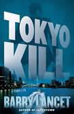 Tokyo Kill A Thriller, Barry Lancet