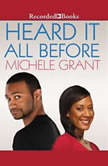 Heard it All Before, Michele Grant