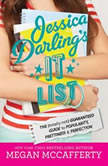 Jessica Darling's It List The (Totally Not) Guaranteed Guide to Popularity, Prettiness & Perfection, Megan McCafferty