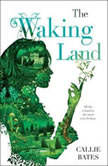 The Waking Land, Callie Bates