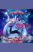 Jingle all the Slay (Marshmallow Hollow Mysteries Book 1), Dakota Cassidy