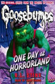 Classic Goosebumps: One Day at Horrorland, R.L. Stine