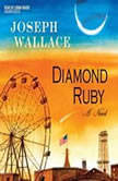 Diamond Ruby, Joseph Wallace