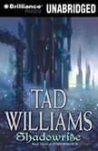 Shadowrise Shadowmarch: Volume III, Tad Williams