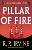 Pillar of Fire A Moroni Traveler Novel, Robert R. Irvine