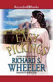 Easy Pickings, Richard S. Wheeler