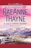 A Cold Creek Secret, RaeAnne Thayne