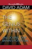 The Genius Within Unlocking Our Brain's Potential, David Adam