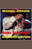 Michael Jackson: Gone Too Soon: A Respected Life in Words, Raymond Sturgis