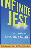 Infinite Jest Part III: The Endnotes, David Foster Wallace