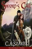 Sword's Call (King's Riders Book One), C.A. Szarek